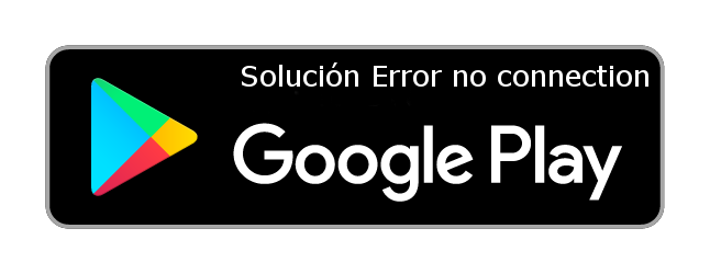 Solución Error no connection-play-store