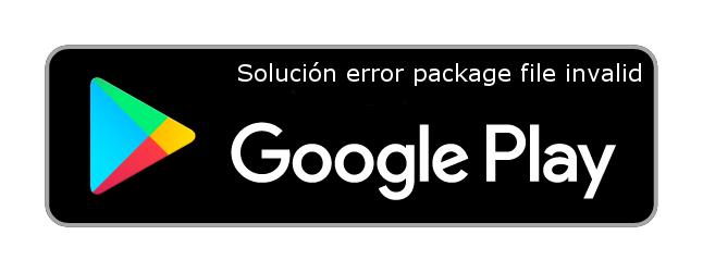 Solución error package file invalid-play-store