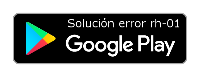 Solución error rh-01-play-store